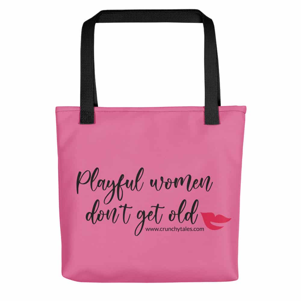 Playful Women Don't Get Old – Pink Tote Bag