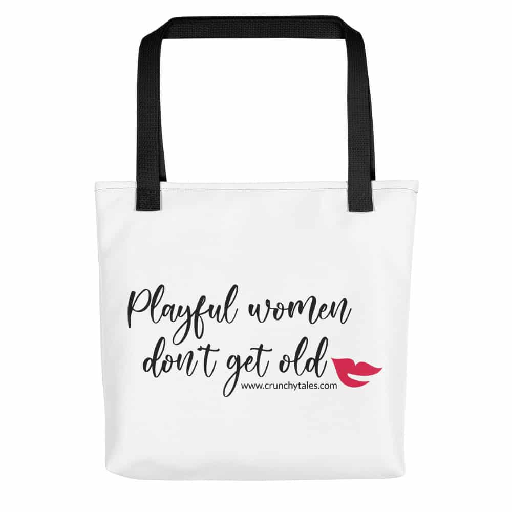 Playful Women Don't Get Old – Tote Bag