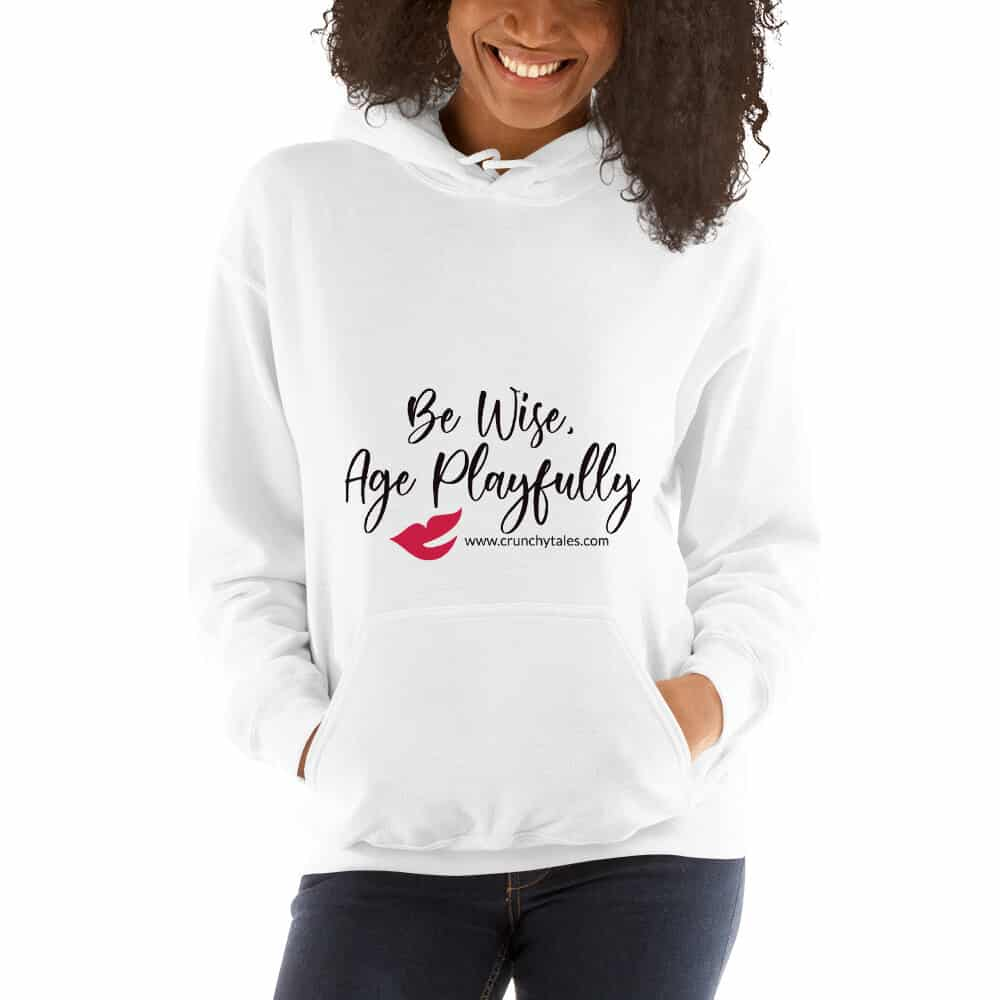 CrunchyTales Classic Be Wise, Age Playfully Hoodie